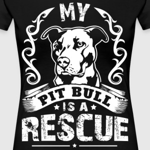 My Pit Bull is a Rescue - Women's Premium T-Shirt