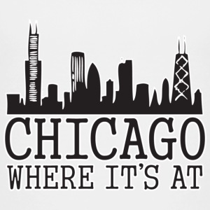 Chicago Skyline Where It's At Baby & Toddler Shirts - Toddler Premium T-Shirt