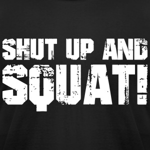 SHUT UP AND SQUAT T-Shirts - Men's T-Shirt by American Apparel
