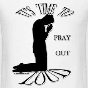 pray out loud men and women - Men's T-Shirt