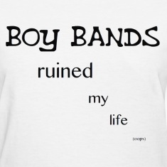 Boy bands Ruined My Life T-shirt (No Hearts)