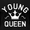 Young Queen - Women's Premium T-Shirt