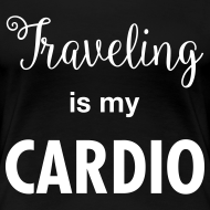Design ~ Traveling is my Cardio