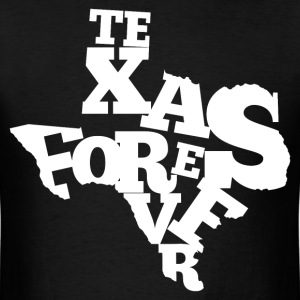 Texas Forever T-Shirts - Men's T-Shirt