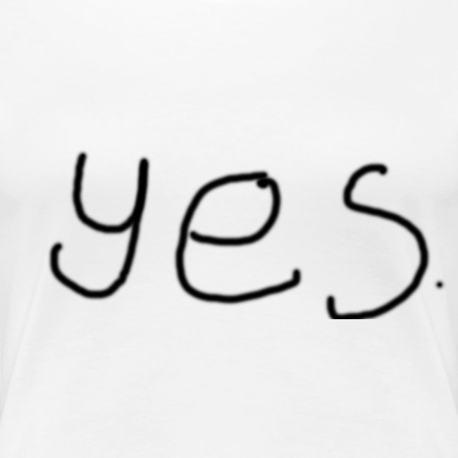 Ladies' Yes shirt