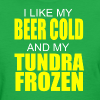 Beer Cold & Tundra Frozen  - Women's T-Shirt