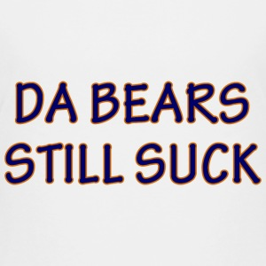 Da Bears Still Suck Green Bay Kids' Shirts - Kids' Premium T-Shirt