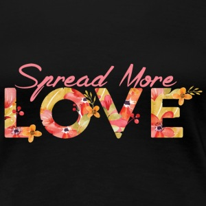Women's Spread More Love Tee - Women's Premium T-Shirt
