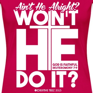 God is Faithful Shirt - Women's Premium T-Shirt