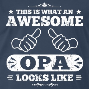 Awesome Opa Looks Like T-Shirts - Men's Premium T-Shirt