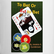 Design ~ *NEW* To Bet or Not To Bet White Mug