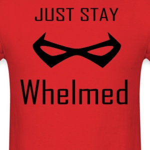 Stay Whelmed - Men's T-Shirt