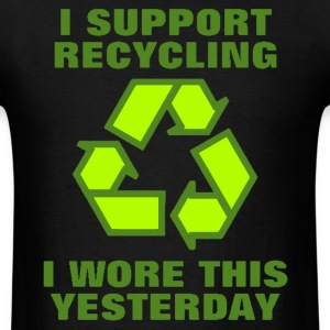 I support recycling I wore this yesterday shirt - Men's T-Shirt