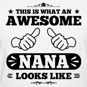 Awesome Nana Looks Like Women's T-Shirts - Women's T-Shirt