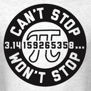 Can't Stop Won't Stop - Men's T-Shirt