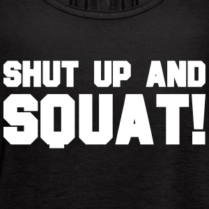 SHUT UP AND SQUAT Tanks - Women's Flowy Tank Top by Bella