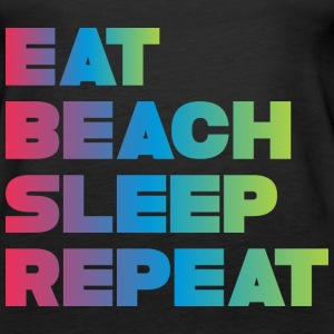 EAT BEACH SLEEP REPEAT Tanks - Women's Premium Tank Top
