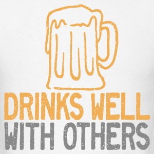 Drinks Well with Others T-Shirts - Men's T-Shirt