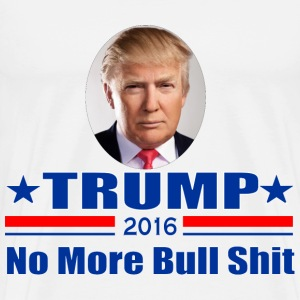 Donald Trump 2016 No More BS T-Shirts - Men's Premium T-Shirt