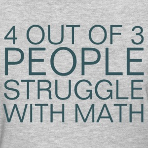 4 Out Of 3 People Struggle With Math Ladies Shirt - Women's T-Shirt