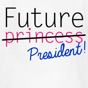 Future Princess President Kids' Shirts - Kids' T-Shirt