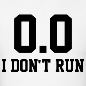 I don't run 0.0 funny marathon shirt - Men's T-Shirt