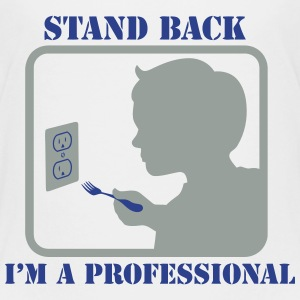STAND BACK I'M A PRO Baby & Toddler Shirts - Toddler Premium T-Shirt