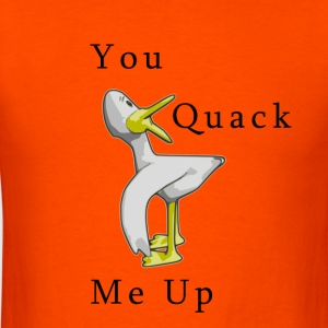You Quack Me Up - Men's T-Shirt