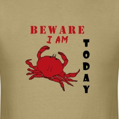 Beware I AM Crabby Today