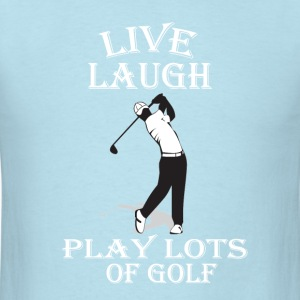 Live Laugh Play Lots of Golf - Men's T-Shirt