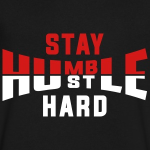 Stay Humble Hustle Hard T-Shirts - Men's V-Neck T-Shirt by Canvas