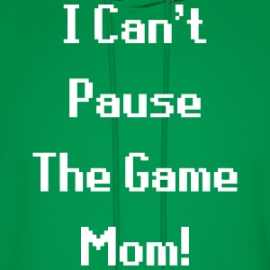 I Can't Pause The Game Mom! (Gaming) Hoodies - Men's Hoodie