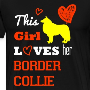 This girl Loves Her Border Collie - Men's Premium T-Shirt