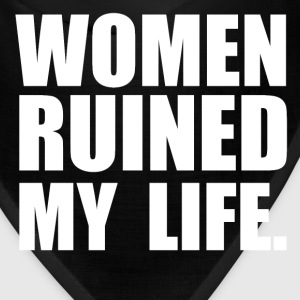 WOMEN ruined my life Caps - Bandana