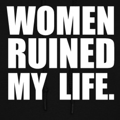 WOMEN ruined my life Hoodies