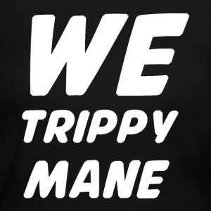 WE TRIPPY MANE Long Sleeve Shirts - Women's Long Sleeve Jersey T-Shirt