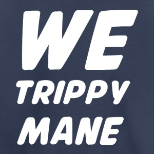 WE TRIPPY MANE Baby & Toddler Shirts - Toddler Premium T-Shirt