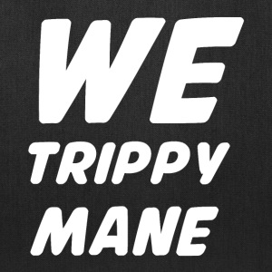 WE TRIPPY MANE Bags & backpacks - Tote Bag
