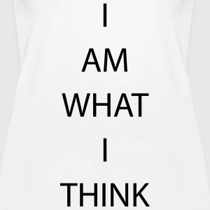 I AM WHAT I THINK Tanks - Women's Premium Tank Top