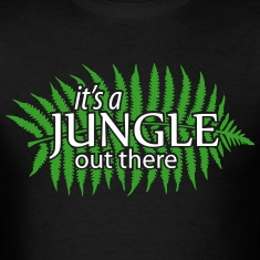 it's a JUNGLE out there T-Shirts