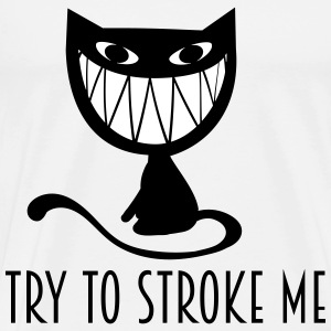 try to stroke me  nasty grinning cat T-Shirts - Men's Premium T-Shirt