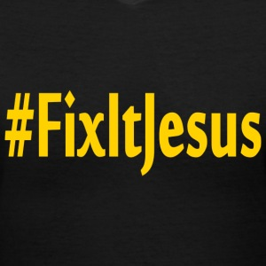 Fix It Jesus V-neck unisex t shirt - Women's V-Neck T-Shirt