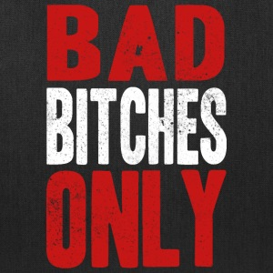 BAD BITCHES ONLY Bags & backpacks - Tote Bag