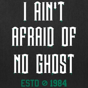 AIN'T AFRAID OF NO GHOST Bags & backpacks - Tote Bag