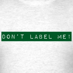 Don't Label Me - green T-Shirts - Men's T-Shirt