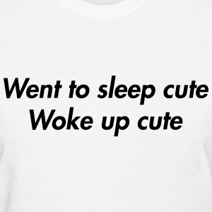 Went to sleep cute, woke up cute Women's T-Shirts - Women's T-Shirt