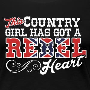 Country Girl with a Rebel Heart - Women's Premium T-Shirt