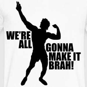 V-Neck T-Shirt Zyzz We're All Gonna Make It Brah - Men's V-Neck T-Shirt by Canvas
