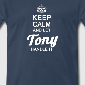 Let Tony handle it! - Men's Premium T-Shirt