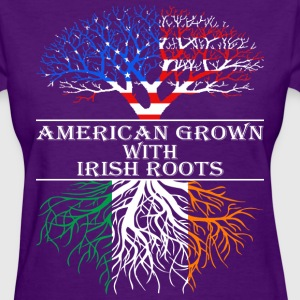 American Grown With Irish Roots - Women's T-Shirt